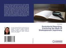 Bookcover of Postcolonial Rewriting: Fracturing the Myth of Shakespearean Supremacy