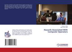 Bookcover of Hazards Associated With Computer Operators
