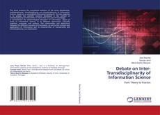 Couverture de Debate on Inter-Transdisciplinarity of Information Science