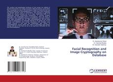 Bookcover of Facial Recognition and Image Cryptography on Database