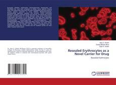 Bookcover of Resealed Erythrocytes as a Novel Carrier for Drug