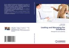Bookcover of Leading and Managing For Excellence
