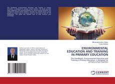 ENVIRONMENTAL EDUCATION AND TRAINING IN PRIMARY EDUCATION kitap kapağı