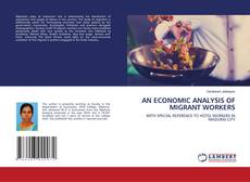 Bookcover of AN ECONOMIC ANALYSIS OF MIGRANT WORKERS