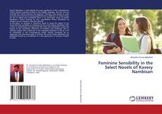 Bookcover of Feminine Sensibility in the Select Novels of Kavery Nambisan