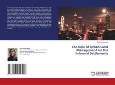 Bookcover of The Role of Urban Land Management on the Informal Settlements
