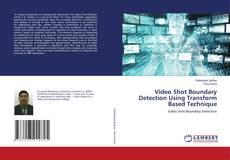 Couverture de Video Shot Boundary Detection Using Transform Based Technique