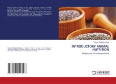 Bookcover of INTRODUCTORY ANIMAL NUTRITION