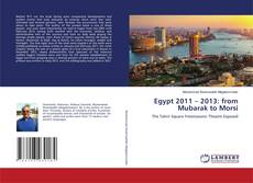 Bookcover of Egypt 2011 – 2013: from Mubarak to Morsi