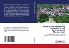 Couverture de Neighbourhood Planning and Public Space Environmental Management