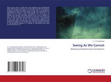 Bookcover of Seeing As We Cannot