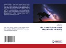 Bookcover of The scientific-humanistic construction of reality