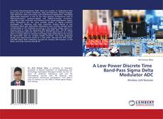 Bookcover of A Low Power Discrete Time Band-Pass Sigma Delta Modulator ADC