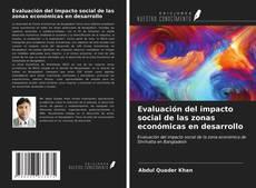 Portada del libro de Evaluación del impacto social de las zonas económicas en desarrollo
