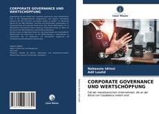 Bookcover of CORPORATE GOVERNANCE UND WERTSCHÖPFUNG