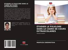 Bookcover of ÉTUDIER LE FOLKLORE DANS LE CADRE DE COURS EXTRASCOLAIRES