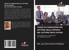Bookcover of AZIONI DI FORMAZIONE NEL SETTORE DELLE IMPRESE NEL SETTORE DEGLI AFFARI