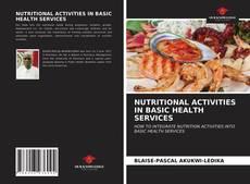 NUTRITIONAL ACTIVITIES IN BASIC HEALTH SERVICES kitap kapağı