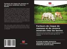 Couverture de Facteurs de risque de zoonose et de carence minérale chez les bovins