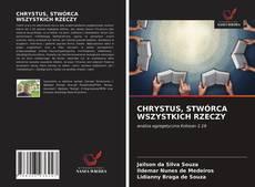 Bookcover of CHRYSTUS, STWÓRCA WSZYSTKICH RZECZY
