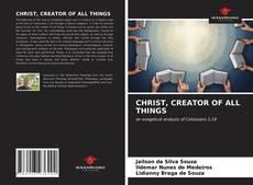Capa do livro de CHRIST, CREATOR OF ALL THINGS