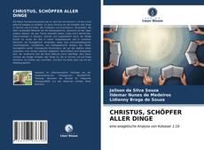 Borítókép a  CHRISTUS, SCHÖPFER ALLER DINGE - hoz