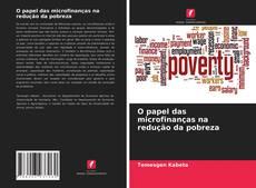 Portada del libro de O papel das microfinanças na redução da pobreza
