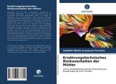Bookcover of Ernährungstechnisches Risikoverhalten der Mütter