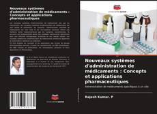 Nouveaux systèmes d'administration de médicaments : Concepts et applications pharmaceutiques kitap kapağı