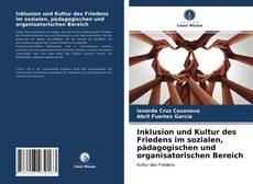 Copertina di Inklusion und Kultur des Friedens im sozialen, pädagogischen und organisatorischen Bereich