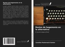 Bookcover of Restos de hegemonía en la alternativa