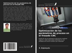Portada del libro de Optimización de los parámetros de proceso en el fresado CNC