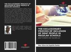 Copertina di THE EXCLUSIONARY PROCESS OF INCLUSION OF DEAF PEOPLE IN REGULAR SCHOOLS