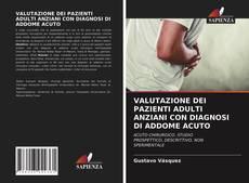 Couverture de VALUTAZIONE DEI PAZIENTI ADULTI ANZIANI CON DIAGNOSI DI ADDOME ACUTO