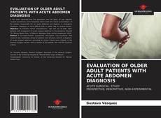 Copertina di EVALUATION OF OLDER ADULT PATIENTS WITH ACUTE ABDOMEN DIAGNOSIS
