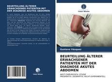 Couverture de BEURTEILUNG ÄLTERER ERWACHSENER PATIENTEN MIT DER DIAGNOSE AKUTES ABDOMEN
