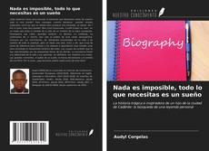 Bookcover of Nada es imposible, todo lo que necesitas es un sueño