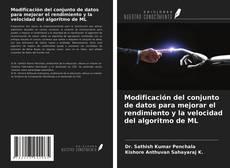 Portada del libro de Modificación del conjunto de datos para mejorar el rendimiento y la velocidad del algoritmo de ML