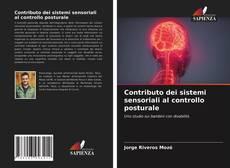 Copertina di Contributo dei sistemi sensoriali al controllo posturale