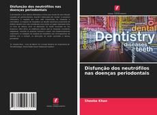 Bookcover of Disfunção dos neutrófilos nas doenças periodontais