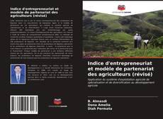 Bookcover of Indice d'entrepreneuriat et modèle de partenariat des agriculteurs (révisé)