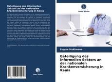 Buchcover von Beteiligung des informellen Sektors an der nationalen Krankenversicherung in Kenia