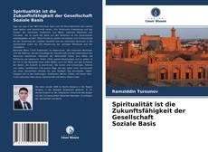 Spiritualität ist die Zukunftsfähigkeit der Gesellschaft Soziale Basis的封面