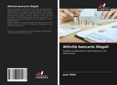 Bookcover of Attività bancarie illegali