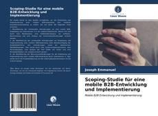 Bookcover of Scoping-Studie für eine mobile B2B-Entwicklung und Implementierung