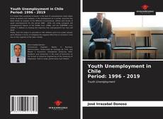 Bookcover of Youth Unemployment in Chile Period: 1996 - 2019