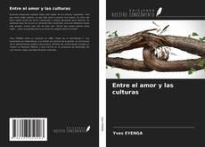 Portada del libro de Entre el amor y las culturas