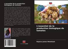 Buchcover von L'essentiel de la production biologique de tomates