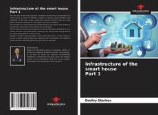 Bookcover of Infrastructure of the smart housePart 1
