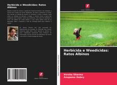 Обложка Herbicida e Weedicidas: Ratos Albinos